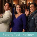 Palang Tod Lyrics Holiday 2014