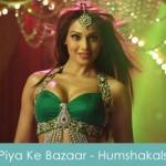 Piya ke bazaar mein lyrics - humshakals 2014
