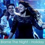 Blame The Night lyrics - Holiday 2014 arijit singh