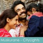 Muskurane lyrics - citylights 2014 arijit singh
