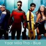 yaar mila tha saiyaan lyrics - blue 2009