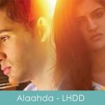 alaahda lyrics - lekar hum deewana dil 2014