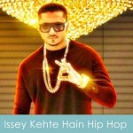 Issey Kehte Hain Hip Hop Lyrics Honey Singh 2014