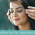 Aaj phir tumpe lyrics - hate story 2