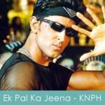Ek Pal ka jeena lyrics - kaho na pyar hai 2000