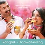 Rangreli Lyrics Daawat e Ishq 2014