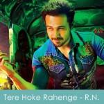 Tere Hoke Rahenge Lyrics Raja Natwarlal 2014