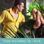 Yaar na miley te lyrics - kick 2014