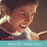 Ziddi Dil Lyrics Mary Kom 2014