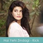 Hai yehi zindagi lyrics - kick 2014