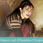 Chaoro Lori Lyrics Priyanka Chopra Mary Kom 2014
