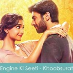 Engine Ki Seeti Lyrics Khoobsurat 2014
