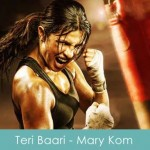 teri baari lyrics mary kom 2014 mohit chauhan begins