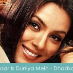 Aksar Is Duniya Mein Lyrics Dhadkan 2000