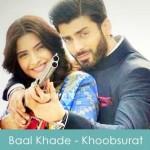 Baal Khade Lyrics Sunidhi Chauhan Khoobsurat 2014