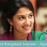 Mora Rangdaar Saiyaan Lyrics Jigariyaa 2014