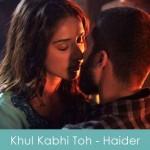 khul kabhi toh lyrics - arijit singh - haider 2014