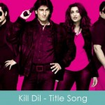 kill dil lyrics - title song 2014