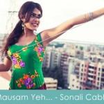 mausam yeh kyun badal gaya lyrics - sonali cable 2014