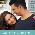 Maheroo Lyrics Shreya Ghoshal Super Nani 2014