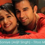 O Soniye Lyrics Arijit Singh Titoo MBA 2014
