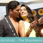 alcoholic hoon lyrics - the shaukeens 2014