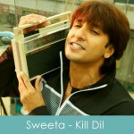 sweeta lyrics - kill dil - adnan sami 2014