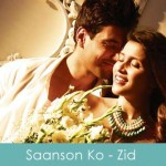 saanson ko lyrics arijit singh - zid 2014