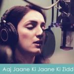 Aaj Jaane Ki Zidd Na Karo Lyrics