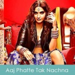 Aaj Phatte Tak Nachna Lyrics Dolly Ki Doli 2015