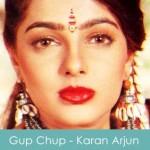 Gup Chup Lyrics Karan Arjun 1995