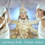 Jai Maa Kali Lyrics Karan Arjun 1995