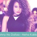 Johny Ho Dafaa Lyrics Neha and Tony Kakkar