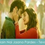 Main Nai Jaana Pardes Lyrics Khedeyaan De Naal Tevar 2014