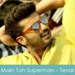 Main Toh Superman Lyrics Tevar 2014