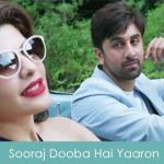 Sooraj Dooba Hai Yaaron Lyrics Roy 2015