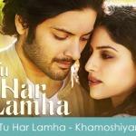 Tu Har Lamha Lyrics Arijit Singh Khamsohiyan 2014