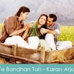 Ye Bandhan Toh Lyrics Karan Arjun 1995