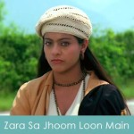 Zara Sa Jhoom Loon Main Lyrics DDLJ 1995