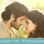 baatein yeh kabhi na bhoolna lyrics - arijit singh khamoshiyaan 2015