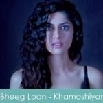bheeg loon lyrics female prakriti kakkar khamoshiyan 2015