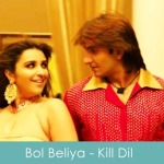 bol beliya lyrics kill dil 2014
