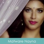 matware nayna lyrics - priyanka pripri - aadesh srivastava 2014