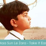 Maa Sun Le Zara lyrics - sonu nigam Take It Easy 2014