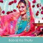 Babaji Ka Thullu Lyrics Dolly Ki Doli 2015