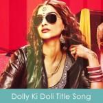 Dolly Ki Doli Title Song 2015