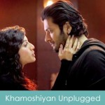 Khamoshiyan Lyrics Unplugged Arijit Singh