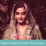 Mere Naina Kafir Ho Gaye Lyrics Dolly Ki Doli 2015