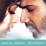 jeena-jeena-lyrics---badlapur atif aslam-2015