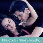 khudaai lyrics - shrey singhal 2015 evelyn sharma
